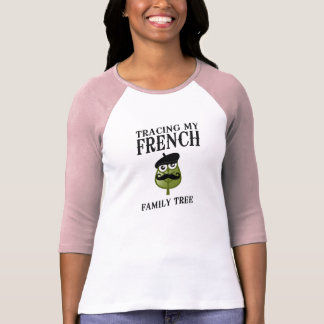 Tracing My French Family Tree T-shirts