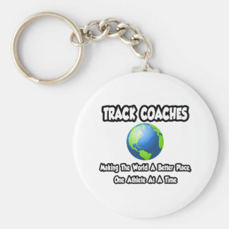 Track Coaches...Making the World a Better Place Keychain