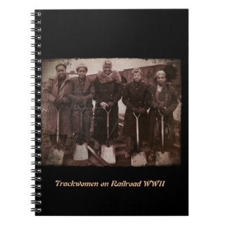 Trackwomen on Railroad WWII Notebook