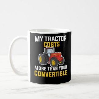 Tractor Costs More Than Convertible Farmer Life Coffee Mug