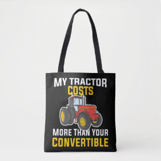 Tractor Costs More Than Convertible Farmer Life Tote Bag