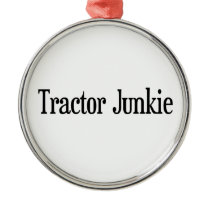 Tractor Junkie Metal Ornament