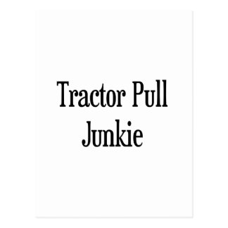 Tractor Pull Junkie Postcard