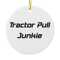 Tractor Pull Junkie Tractor Gifts By Gear4gearhead Ceramic Ornament