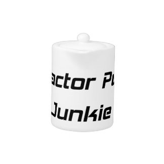 Tractor Pull Junkie Tractor Gifts By Gear4gearhead Teapot