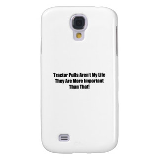 Tractor Pulls Arent My Life They Are More Importan Samsung Galaxy S4 Cover