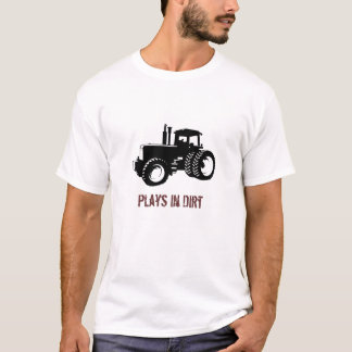 Tractor Silhouette, Plays in Dirt T-Shirt