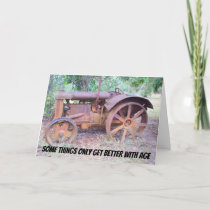 Tractor- Some Things Get Better - Happy Birthday Card