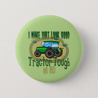 Tractor Tough at 60 Pinback Button