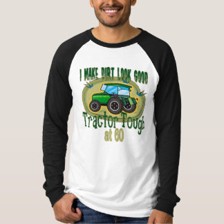 Tractor Tough at 60 T-Shirt