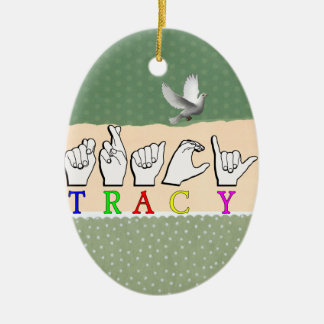 TRACY  ASL FINGERSPELLED NAME SIGN Double-Sided OVAL CERAMIC CHRISTMAS ORNAMENT