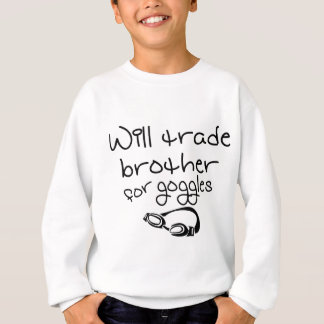Trade Brother for Goggles Sweatshirt