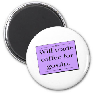 Trade Coffee for Gossip 2 Inch Round Magnet