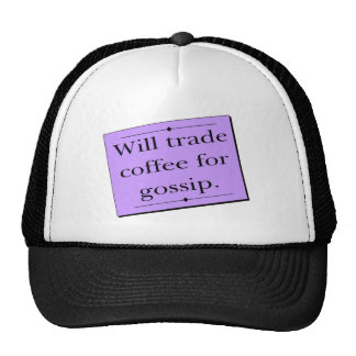 Trade Coffee for Gossip Trucker Hats