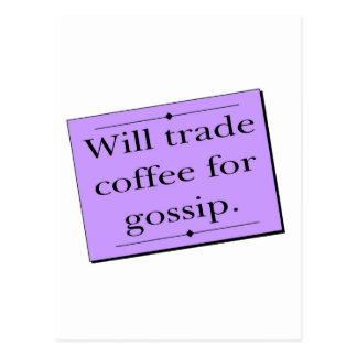 Trade Coffee for Gossip Postcard