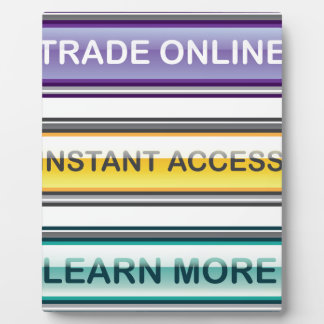 Trade Online Instant Access Learn More Buttons Plaque