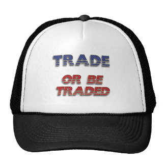 Trade or Be Traded Hats