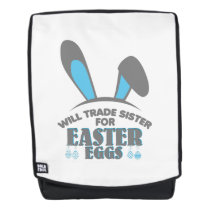 Trade Sister For Easter Eggs Bunny Funny Kids Backpack