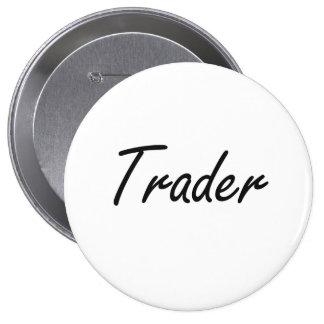 Trader Artistic Job Design 4 Inch Round Button