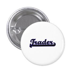 Trader Classic Job Design 1 Inch Round Button