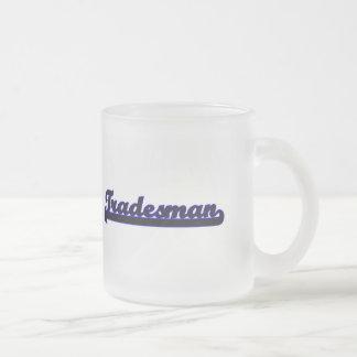 Tradesman Classic Job Design 10 Oz Frosted Glass Coffee Mug