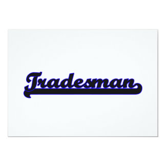Tradesman Classic Job Design 5x7 Paper Invitation Card