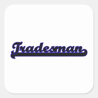 Tradesman Classic Job Design Square Sticker