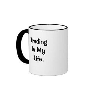 Trading Is My Life Inspiring Market Trader Slogan Ringer Coffee Mug