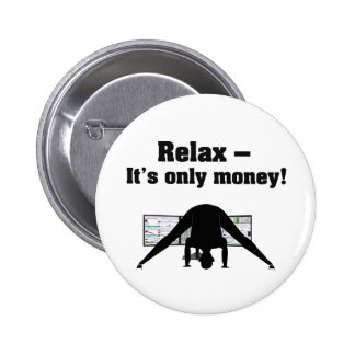 Trading while doing Yoga: Relax, it's only money! 2 Inch Round Button