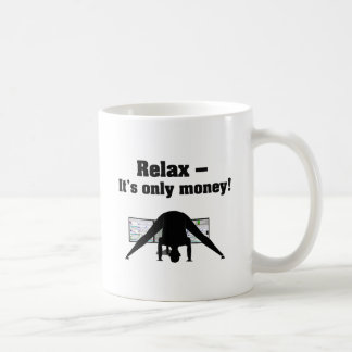 Trading while doing Yoga: Relax, it's only money! Coffee Mug