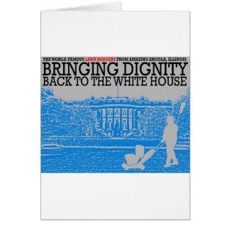 Traer dignidad de nuevo a la Casa Blanca Tarjeta De Felicitación