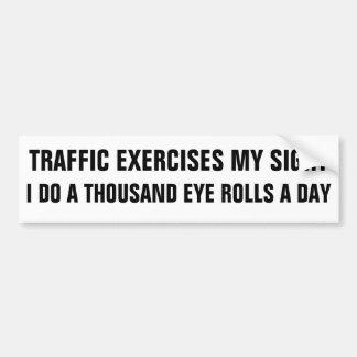 Traffic Exercise A Thousand Eye Rolls Bumper Sticker