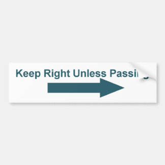 Traffic Sign - Keep Right Unless Passing Car Bumper Sticker