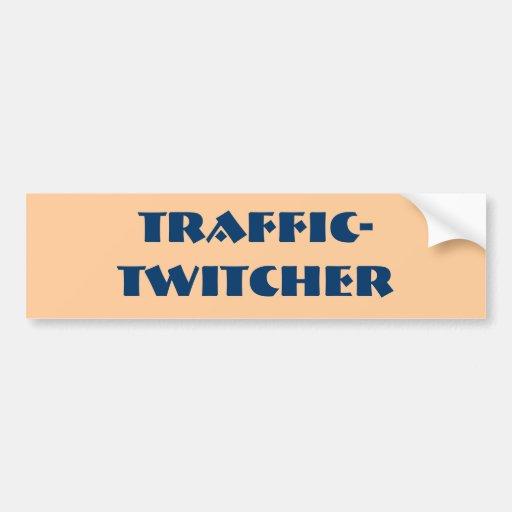 TRAFFIC-TWITCHER BUMPER STICKER