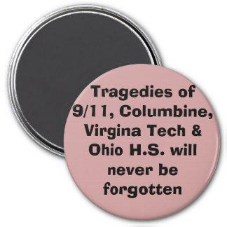 Tragedies of 9/11, Columbine, Virgina Tech & Oh... 3 Inch Round Magnet