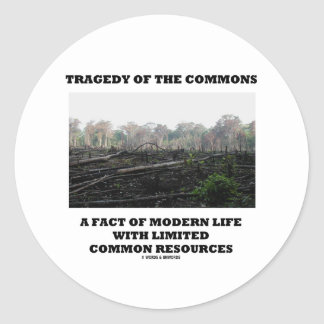 Tragedy Of The Commons A Fact Of Modern Life Classic Round Sticker
