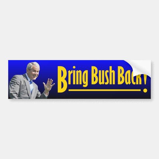 Traiga Bush detrás Pegatina Para Auto