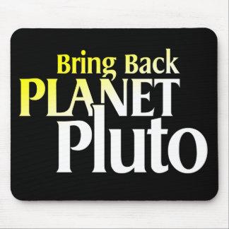 Traiga detrás el planeta Plutón Mousepad