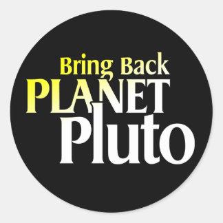 Traiga detrás el planeta Plutón Pegatina Redonda