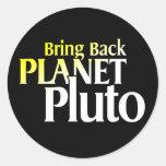 Traiga detrás el planeta Plutón Pegatinas Redondas
