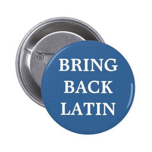 Traiga detrás la insignia latina pin