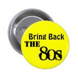 Traiga detrás los años 80 pins