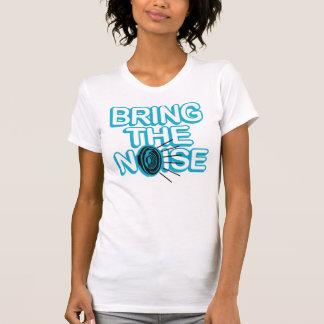 traiga el ruido camisetas