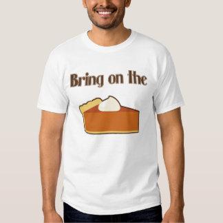 ¡Traiga en el pastel de calabaza! Playeras