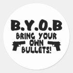 Traiga sus propias balas pegatina redonda