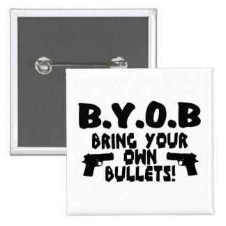 Traiga sus propias balas pin