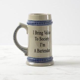Traigo valor a la sociedad que soy camarero jarra de cerveza