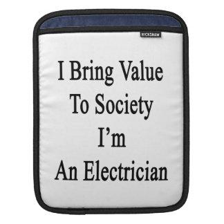 Traigo valor a la sociedad que soy electricista manga de iPad