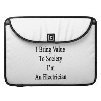 Traigo valor a la sociedad que soy electricista fundas para macbook pro