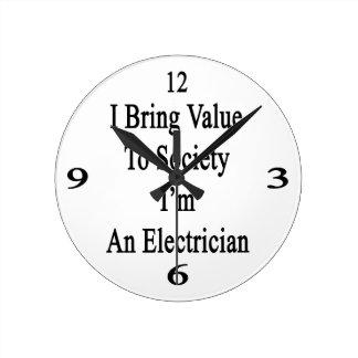 Traigo valor a la sociedad que soy electricista reloj redondo mediano
